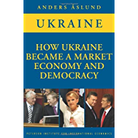 How Ukraine Became a Market Economy and Democracy