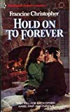Hold on to Forever, Francine Christopher, 0373701918