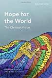 img - for Hope for the World: The Christian Vision (Global Christian Library) book / textbook / text book