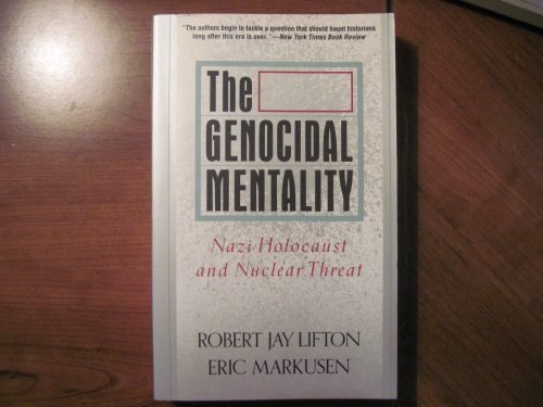 The Genocidal Mentality - Nazi Holocaust And Nuclear Threat