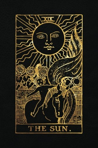 The Sun: 120 blank pages, The Sun Tarot Card Notebook - Black and Gold - Sketchbook, Journal, Diary (Tarot Card Notebooks) ()
