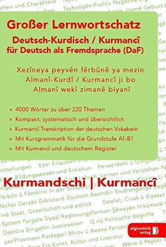 Großer Lernwortschatz Deutsch - Kurdisch / Kurmanci für Deutsch als Fremdsprache: Für Asylbewerber und Flüchtlinge aus Irak und Syrien