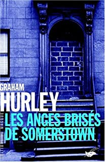 Les anges brisés de Somerstown, Hurley, Graham