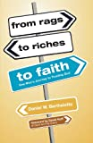 From Rags to Riches to Faith, Daniel W. Berthelette, 1606045911