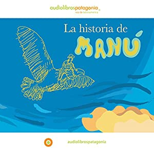 La Historia de Manú [The Story of Manú] Audiobook