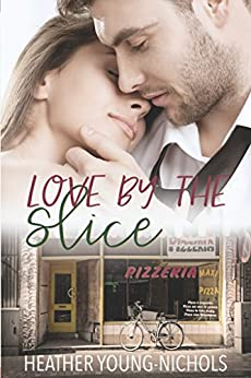 Love by the Slice (Harbor Point Book 1) by [Young-Nichols, Heather]