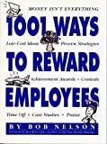 img - for 1001 Ways to Reward Employees by Bob Nelson Published by Workman Publishing Company 1st (first) edition (1994) Paperback book / textbook / text book