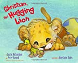Christian, the Hugging Lion, Justin Richardson and Peter Parnell, 1416986626