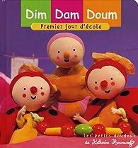 Dim Dam Doum : Premier jour d'école par Katherine Roumanoff
