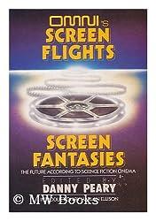 Omni's Screen Flights, Screen Fantasies: The Future According to the Cinema