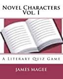 Novel Characters Vol. I, James Magee, 1449915590