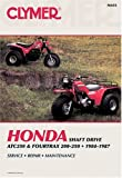 Honda Shaft Drive: Atc250 and Fourtrax 200-250 : 1984-1987 : Service, Repair, Maintenance/A455 (Clymer All-Terrain Vehicles) Ed Scott and Alan Harold Ahlstrand