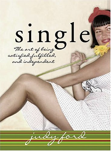 Single: The Art of Being Satisfied, Fulfilled and Independent ebook