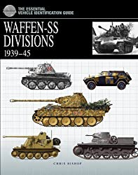 The Essential Vehicle Identification Guide: Waffen-SS Divisions 193945