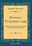 Amazon / Forgotten Books: Bonnell Nurseries, 1949 Catalog Number 10 Rhododendrons, Azaleas, Camellias, Heather Classic Reprint (Bonnell Nurseries)