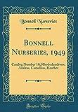 Amazon / Forgotten Books: Bonnell Nurseries, 1949 Catalog Number 10 Rhododendrons, Azaleas, Camellias, Heather Classic Reprint (Bonnell Nurseries)