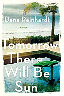 Book Cover: Tomorrow There Will Be Sun: A Novel