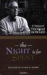 The Night Is Far Spent: A Treasury of Thomas Howard