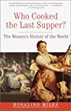 Who Cooked the Last Supper?: The Women's History of the World