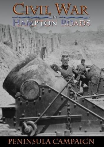 Civil War in Hampton Roads: Episode 3 - Peninsula Campaign