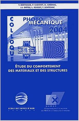 Lire Photomécanique 2004 : Etude du comportement des matériaux et des structures (1Cédérom) pdf