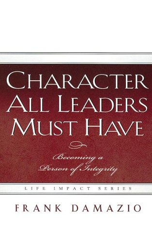 Download Character All Leaders Must Have (Life Impact) ebook