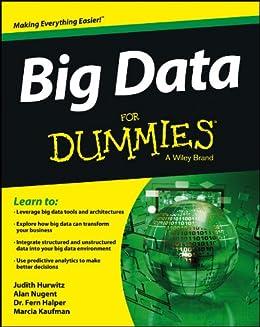 Big Data For Dummies by [Hurwitz, Judith, Nugent, Alan, Halper, Fern, Kaufman, Marcia]