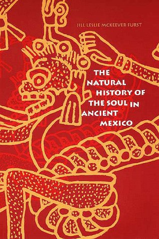 the-natural-history-of-the-soul-in-ancient-mexico