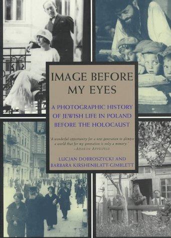 IMAGE BEFORE MY EYES: A Photographic History of Jewish Life in Poland Before the - Northgate Stores Mall
