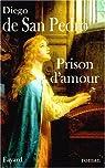 Prison d'amour par Diego de San Pedro