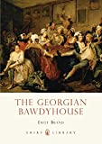The Georgian Bawdyhouse (Shire Library)