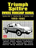 Triumph Spitfire Owners Workshop Manual Spitfire Mk3 Spitfire Mk4 Spitfire 1500 1969-1980: Owners Manual