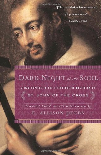 By E. Allison Peers - Dark Night of the Soul: A Masterpiece in the Literature of Mystic (Reprint) (1959-02-16) [Mass Market Paperback] (In The Dark Night Of The Soul)