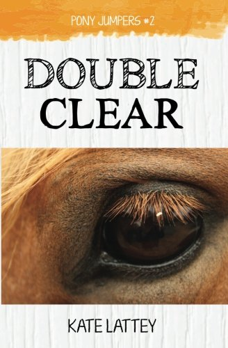 Read Online Double Clear (Pony Jumpers) (Volume 2) ebook