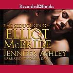 The Seduction of Elliot McBride | Jennifer Ashley