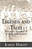 Legends and Tales:: Anecdotal Histories of St. Augustine, Florida (American Chronicles)