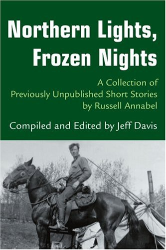 Northern Lights, Frozen Nights: A Collection of Previously Unpublished Short Stories by Russell (Northern Lights Collection)