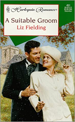 A Suitable Groom by Liz Fielding
