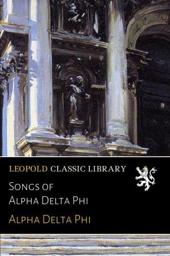 Songs of Alpha Delta Phi pdf epub