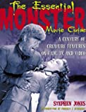 The Essential Monster Movie Guide, Stephen B. Jones and Forrest J. Ackerman, 0823079368