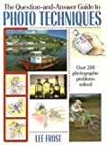 The Question-&-Answer Guide to Photo Techniques, Lee Frost, 0715301985