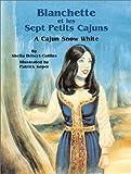Blanchette et les Sept Petits Cajuns, Sheila Hébert-Collins, 1565549120