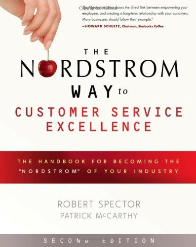 The Nordstrom Way to Customer Service Excellence: The Handbook for Becoming the 'Nordstrom' of Your Industry by Robert Spector (27-Apr-2012) Paperback