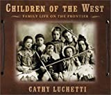 Children of the West, Cathy Luchetti, 0393049132