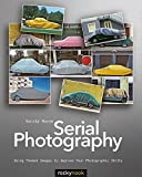img - for Serial Photography: Using Themed Images to Improve Your Photographic Skills book / textbook / text book