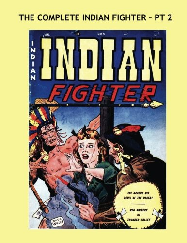 Download The Complete Indian Fighter - Pt 2: Exciting Tales of the Wild West - All Stories - No Ads - Issues #5-8 pdf