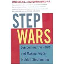 Step Wars: Overcoming the Perils and Making Peace in Adult Stepfamilies