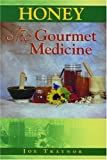 Honey: The Gourmet Medicine