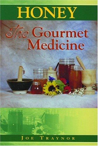Honey: The Gourmet Medicine