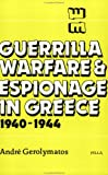 Guerrilla Warfare and Espionage in Greece, 1940-1944, Andre Gerolymatos, 0918618509